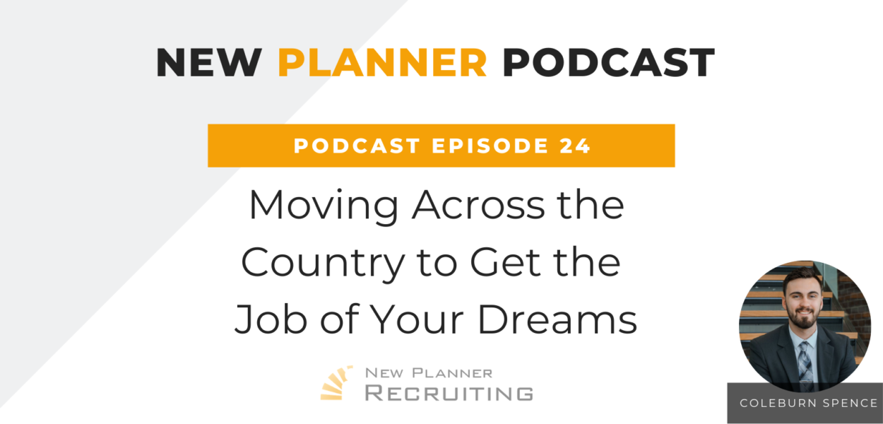 Ep #24: Moving Across the Country to Get the Job of Your Dreams with Coleburn Spence